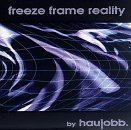 Freeze Frame Reality Lyrics Haujobb