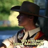 Back Home Again Lyrics James Adelsberger