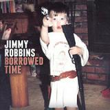 Borrowed Time (EP) Lyrics Jimmy Robbins