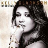 Stronger Lyrics Kelly Clarkson