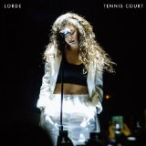 Tennis Court Lyrics Lorde