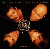 Tonin' Lyrics Manhattan Transfer