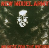 No Rest For The Wicked Lyrics New Model Army