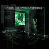 Background Check Lyrics Phesto Dee