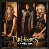 Annie Up Lyrics Pistol Annies