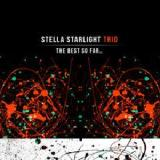 The Best So Far Lyrics Stella Starlight Trio