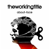 About-Face Lyrics The Working Title