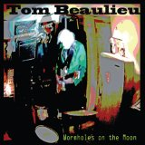 Wormholes On the Moon Lyrics Tom Beaulieu