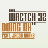 Doing OK Lyrics Wretch 32