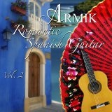 ROMANTIC SPANISH GUITAR, VOL. 2 Lyrics Armik