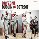 Dublin to Detroit Lyrics Boyzone