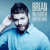 Wrap My Arms (Single) Lyrics Brian McFadden