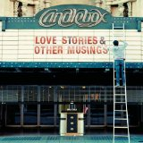 Love Stories And Other Musings Lyrics Candlebox