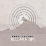 Declaration Lyrics Corby LaCroix