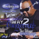 Way 2 Dangerous Lyrics Dangerous Rob