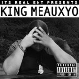 It's Real Ent Presents: King Meauxyo (EP) Lyrics King Meauxyo