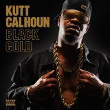 Black Gold Lyrics Kutt Calhoun
