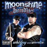 Whiskey and Women Lyrics Moonshine Bandits