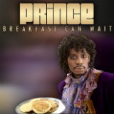 Breakfast Can Wait (Single) Lyrics Prince