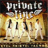 Evel Knievel Factor Lyrics Private Line