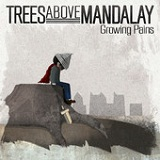 Growing Pains (EP) Lyrics Trees Above Mandalay