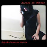 Suicide Prevention Hotline Lyrics Alaska In Winter