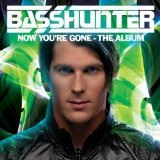 Now You're Gone Lyrics Basshunter
