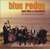Just Like a Vacation Lyrics Blue Rodeo