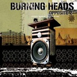 Opposite 2 Lyrics Burning Heads