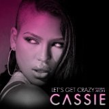 Let's Get Crazy (Single) Lyrics Cassie