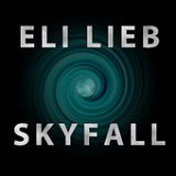 Skyfall (Single) Lyrics Eli Lieb