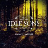 Sixteen Seasons Lyrics Idle Sons