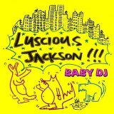Baby DJ Lyrics Luscious Jackson
