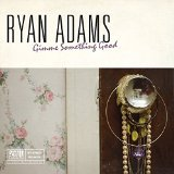 Gimme Something Good Lyrics Ryan Adams