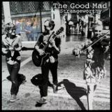 Strangeworthy (EP) Lyrics The Good Mad