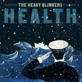 Health Lyrics The Heavy Blinkers
