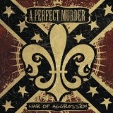 War Of Aggression Lyrics A Perfect Murder