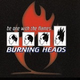 Be One With the Flame Lyrics Burning Heads