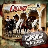 Corridos de Alto Calibre Lyrics Calibre 50