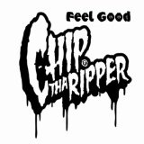 Feel Good (Single) Lyrics Chip Tha Ripper
