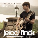 Stuck in Your Riddle Lyrics Jerad Finck