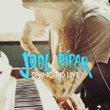 Dying to Live Lyrics Joel Piper