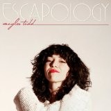 Escapology Lyrics Maylee Todd