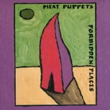 Forbidden Places Lyrics Meat Puppets