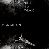 What to Wear Lyrics Miss Kittin