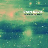 Particles Of Bliss Lyrics Ryan Davis