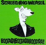 Boogada Boogada Boogada Lyrics Screeching Weasel