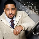 Once In A Lifetime Lyrics Smokie Norful