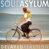 Delayed Reaction Lyrics Soul Asylum