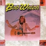Best Of Bob Welch Lyrics Welch Bob
